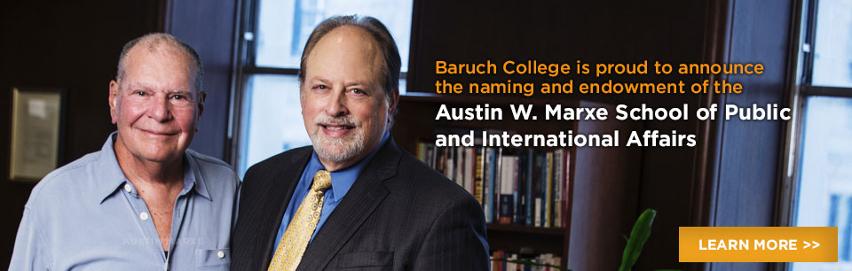 Baruch announces Austin W. Marxe School of Public and International Affairs